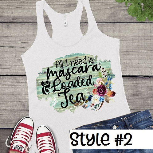 Tank Top SUBLIMATED GRAPHIC SHIRT Mascara and Loaded Tea Style #2