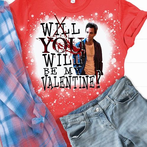 BLEACHED TEE Short or Long Sleeve YOU Will Be Mine Valentine