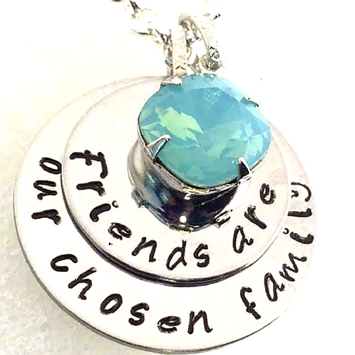 Friends are your chosen family Necklace or Bracelet