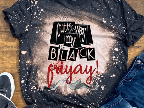 BLEACHED TEE Short or Long Sleeve Black Friday Outta My Way