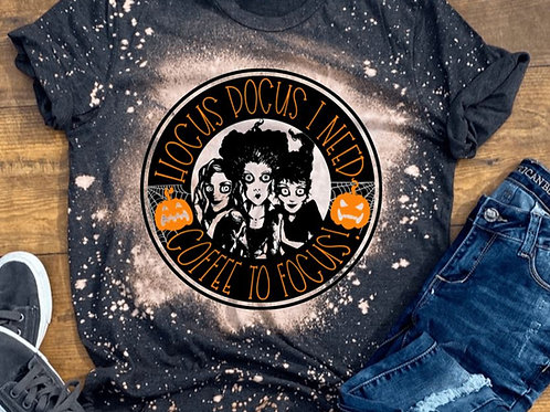 BLEACHED TEE Short or Long Sleeve Hocus Pocus Coffee To Focus
