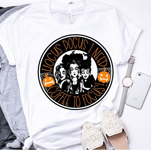 SUBLIMATED TEE Short or Long Sleeve Hocus Pocus I need Coffee to Focus