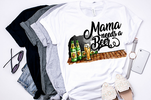 SUBLIMATED TEE Mama Needs a Beer