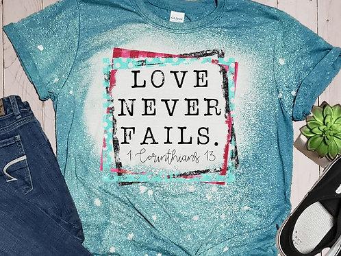 BLEACHED TEE Short or Long Sleeve Valentine Love Never Fails Corinthians
