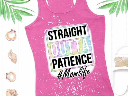 BLEACHED TANK TOP or TEE Straight Outta Patience