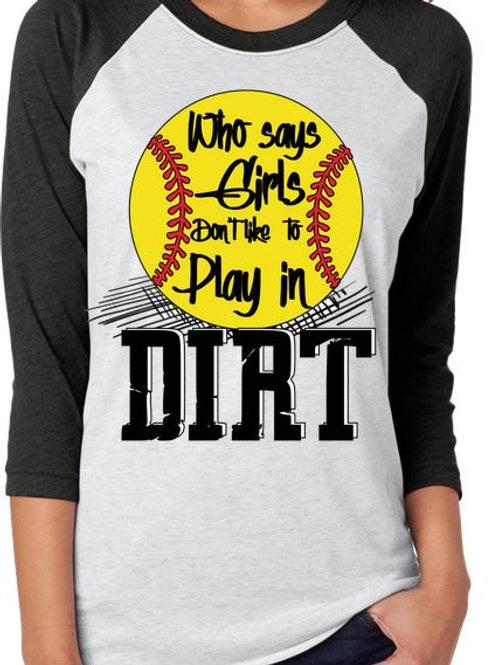 SUBLIMATED RAGLAN Girls Play in Dirt