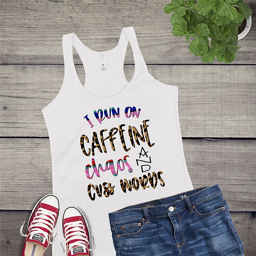 Tank Top GRAPHIC SUBLIMATED SHIRT Caffeine Chaos Cuss Words