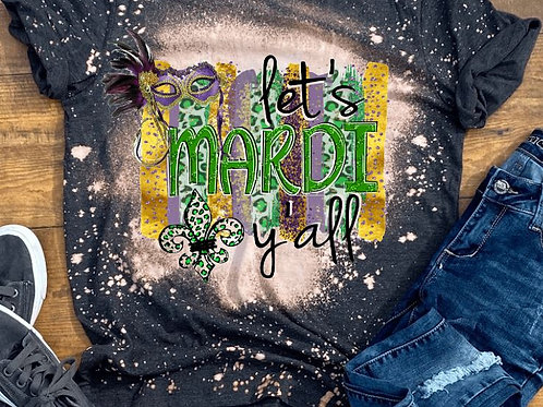 BLEACHED TEE Short or Long Sleeve Mardi Gras Let's Mardi Y'all