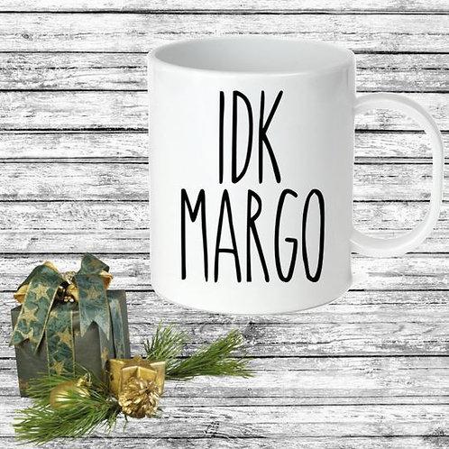 SUBLIMATED Coffee Mug - IDK MARGO