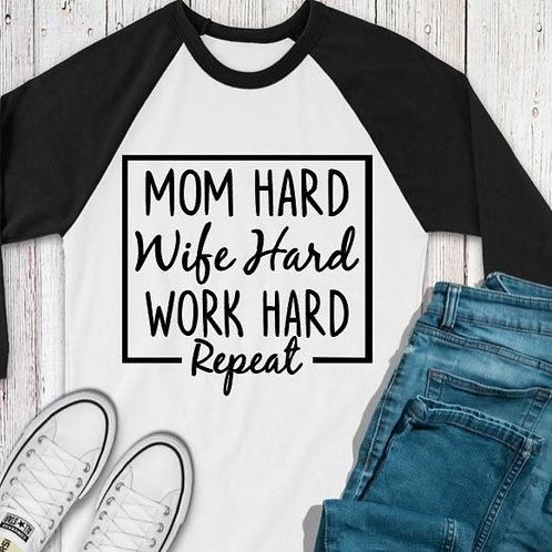 SUBLIMATED TEE RAGLAN Mom Hard Wife Hard Work Hard