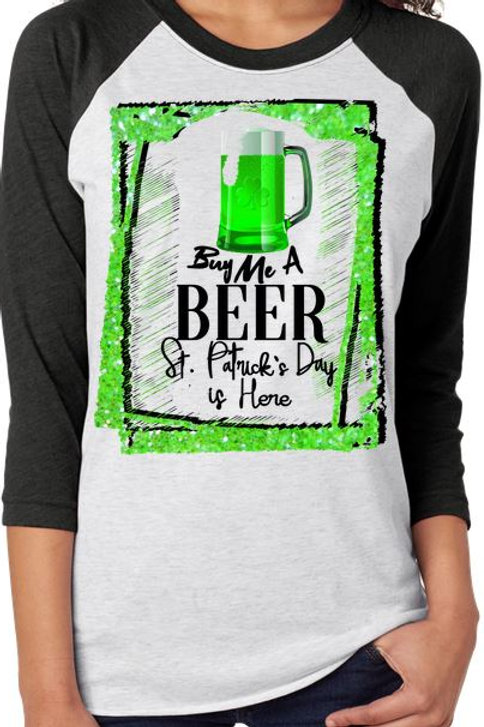 SUBLIMATED RAGLAN St. Patrick's Day Buy Me a Beer