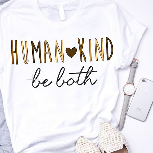 SUBLIMATED TRANSFER ONLY Human Kind Be Both