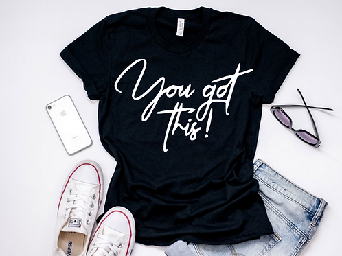 SHORT SLEEVE GRAPHIC TEES SHIRT You got this