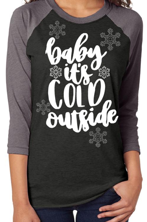 CHRISTMAS RAGLAN SHIRT Baby It's Cold Outside Print