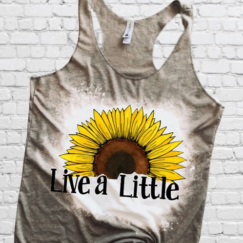 BLEACHED TANK TOP or TEE Live a Little Sunflower