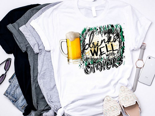 SUBLIMATED TEE Short or Long Sleeve St. Patrick's Day Drinks Well with Others