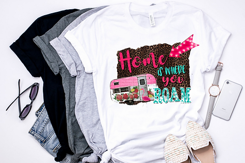 SUBLIMATED TEE Home is where you Roam