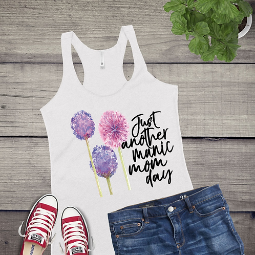 Tank Top GRAPHIC SUBLIMATED SHIRT Just another Maniac Mom Day
