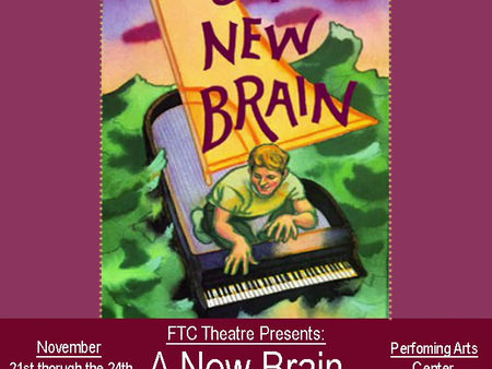 "FTC THEATRE PRESENTS ""A NEW BRAIN"" THIS WEEK"