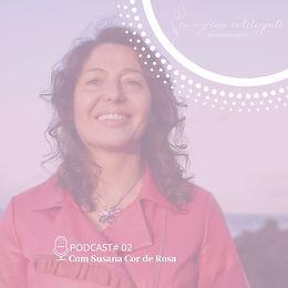 Podcast #02 Susana Cor de Rosa