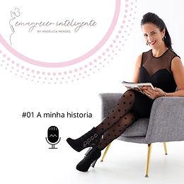 Podcast #01 A MINHA HISTORIA