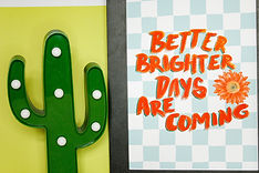 better brighter days are coming, positiv