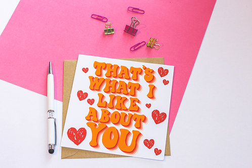 That's What I Like About You Greeting Card