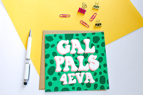 Gal Pals 4Eva Greeting Card