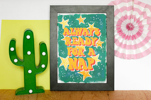 Always Ready for a Nap Print