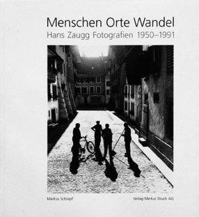 MENSCHEN ORTE WANDEL - Hans Zaugg Fotografien