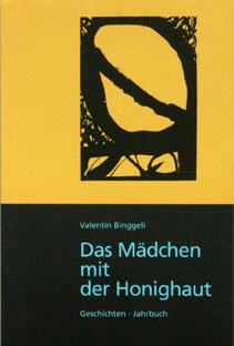 DAS MÄDCHEN MIT DER HONIGHAUT - Valentin Binggeli