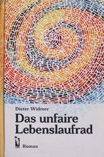 DAS UNFAIRE LEBENSLAUFRAD - Dieter Widmer