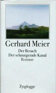 DER BESUCH/DER SCHNURGERADE KANAL - Gerhard Meier
