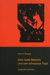 VOM ROOTE MEITSCHI - Valentin Binggeli