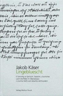 LINGEBLUESCHT - Jakob Käser