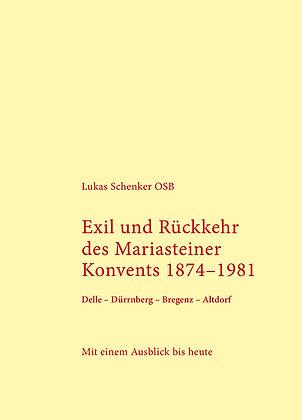 Exil und Rückkehr des Mariasteiner Konvents