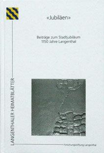 """""""JUBILÄEN"""" - Stadtjubiläum 1150 Jahre Langenthal"""