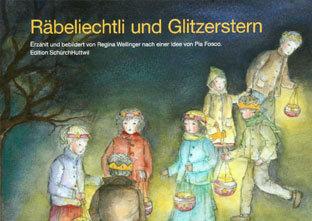 RÄBELIECHTLI UND GLITZERSTERN - Regina Wellinger