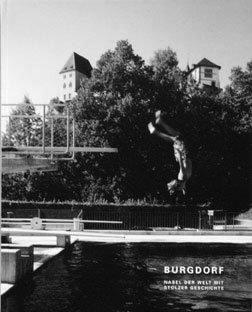 BURGDORF - Nabel der Welt mit stolzer Geschichte