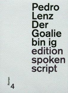 DER GOALIE BIN IG - Pedro Lenz