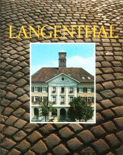 LANGENTHAL - Eine Bilddokumentation
