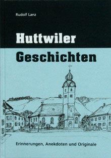 HUTTWILER GESCHICHTEN - Rudolf Lanz
