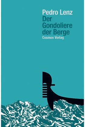 DER GONDOLIERE DER BERGE - Pedro Lenz