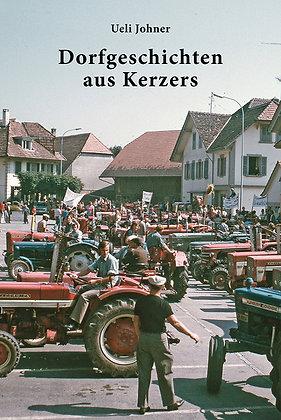Dorfgeschichten aus Kerzers