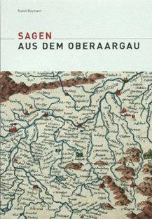 SAGEN AUS DEM OBERAARGAU - Rudolf Baumann