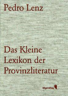 DAS KLEINE LEXIKON DER PROVINZLIT... - Pedro Lenz