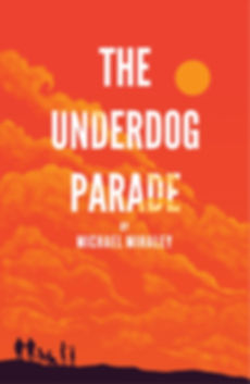 Michael Mihaley author of The Underdog Parade