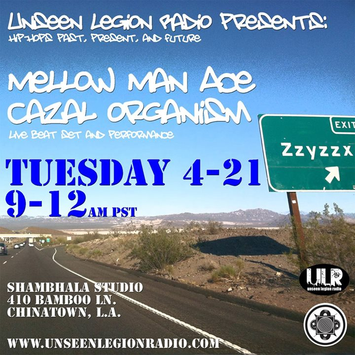 Coming this week on Unseen Legion Radio with Mellow Man Ace and Cazal Organism live from Shambhala S