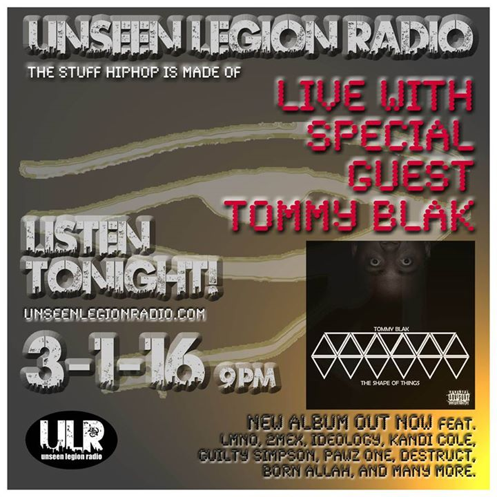 LISTEN TONIGHT with special guest Tommy Blak in the house. 9-12am PST www.unseenlegionradio