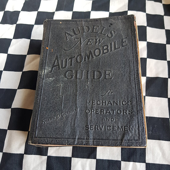 Antique Audells New Autombile Guide for Mechanics Operators & Servicemen